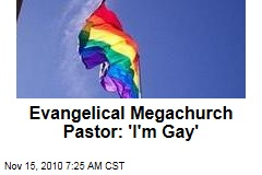 Megachurch Pastor: 'I'm Gay'