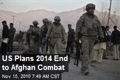 US Plans 2014 End to Afghan Combat