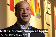NBC's Zucker Snaps at Apple