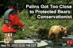 Palins Got Too Close to Protected Bears: Conservationist