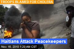 Haitians Attack Peacekeepers