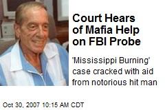 Court Hears of Mafia Help on FBI Probe