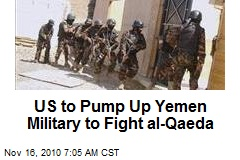 US to Build Up Yemen Military to Fight al-Qaeda
