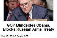 GOP Blindsides Obama, Blocks Russian Arms Treaty