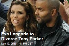 Eva Longoria to Divorce Tony Parker