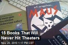 15 Books That Will Never Hit Theaters