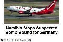 Namibia Stops Suspected Bomb Bound for Germany