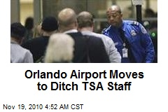 Orlando Airport Moves to Ditch TSA Staff