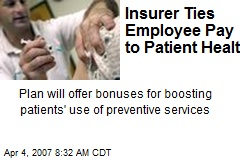 Insurer Ties Employee Pay to Patient Health