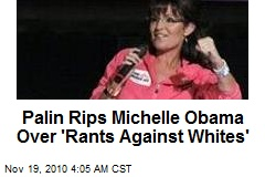 Sarah Palin Rips Michelle Over 'Rants Against Whites'