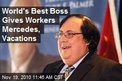 World's Best Boss Gives Workers Mercedes, Vacations