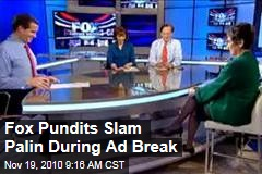 Fox Pundits Slam Palin During Ad Break