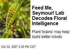 Feed Me, Seymour! Lab Decodes Floral Intelligence