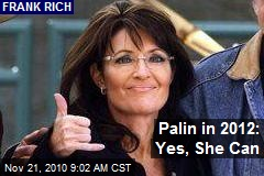 Palin in 2012: Yes, She Can