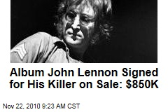 Album John Lennon Signed for His Killer on Sale: $850K