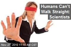 Humans Can't Walk Straight: Scientists