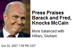 Press Praises Barack and Fred, Knocks McCain