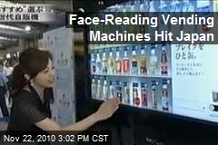 Face-Reading Vending Machines Hit Japan