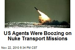 US Agents Were Drunk on Nuke Transport Missions