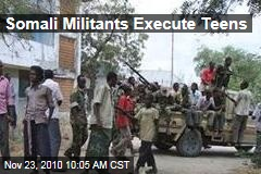 Somali Militants Execute Teens