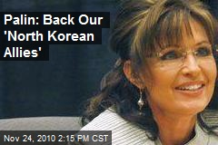 Palin: Back Our 'North Korean Allies'