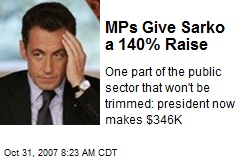 MPs Give Sarko a 140% Raise