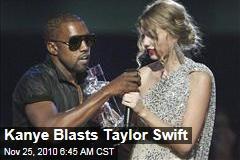 Kanye Blasts Taylor Swift