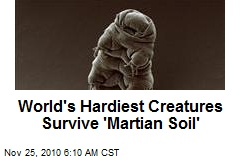World's Hardiest Creatures Survive 'Martian Soil'