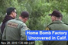Home Bomb Factory Uncovered in Calif.