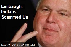 Limbaugh: Indians Scammed Us