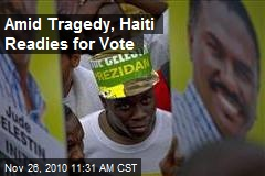 Amid Tragedy, Haiti Readies for Vote