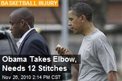 Obama Takes Elbow, Needs 12 Stitches