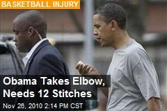 Obama Takes Elbow, Needs 12 Stitches