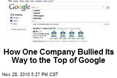 How One Company Bullied Its Way to the Top of Google