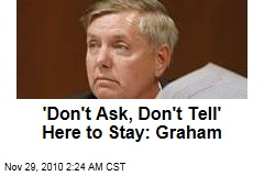 'Don't Ask, Don't Tell' Here to Stay: Graham