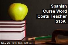 Spanish Curse Word Costs Teacher $15K