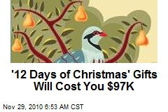 '12 Days of Christmas' Gifts Will Cost You $97K