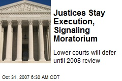 Justices Stay Execution, Signaling Moratorium