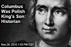 Columbus Was Polish King's Son: Historian