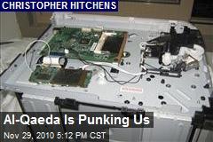 Al-Qaeda Is Punking Us