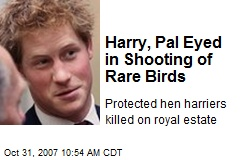 Harry, Pal Eyed in Shooting of Rare Birds
