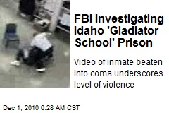 FBI Investigating Idaho 'Gladiator School' Prison