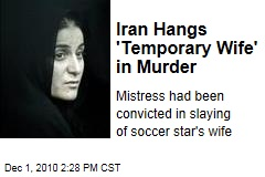 Iran Hangs 'Temporary Wife' in Murder