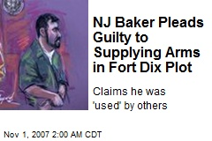 NJ Baker Pleads Guilty to Supplying Arms in Fort Dix Plot