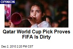 Qatar World Cup Pick Proves FIFA Is Dirty