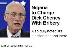 Nigeria to Charge Dick Cheney With Bribery