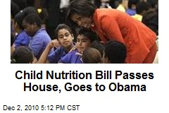 Child Nutrition Bill Passes House, Goes to Obama