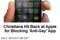 Christians Hit Back at Apple for Blocking 'Anti-Gay' App