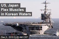 US, Japan Flex Muscles in Korean Waters