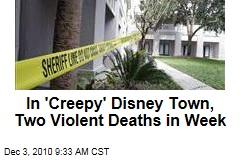 In 'Creepy' Disney Town, Two Violent Deaths in Week